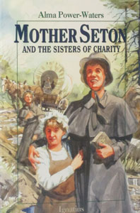 MOTHER SETON and the Sisters of Charity by Alma Power-Waters