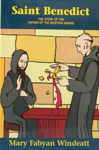 SAINT BENEDICT The Story of the Father of the Western Monks by Mary Fabyan Windeatt