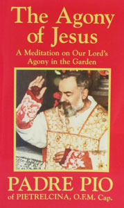 THE AGONY OF JESUS by Padre Pio.