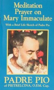 MEDITATION PRAYER ON MARY IMMACULATE by Padre Pio.