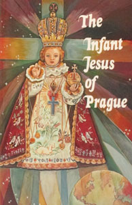 THE INFANT JESUS OF PRAGUE by Rev. Ludvic Nemec.