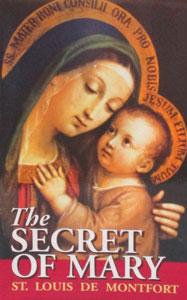 THE SECRET OF MARY by St. Louis de Montfort.
