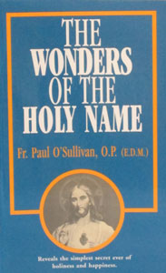 THE WONDERS OF THE HOLY NAME by Fr. O'Sullivan.