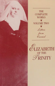 COMPLETE WORKS OF ELIZABETH OF THE TRINITY, Volume 2 (Her Letters).