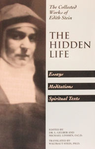 THE HIDDEN LIFE Collected Works of Edith Stein, Vol. IV (St. Teresa Benedicta of the Cross).