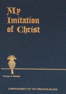 MY IMITATION OF CHRIST (Flexible plastic binding, old translation) by Thomas a Kempis.