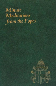 MINUTE MEDITATIONS FROM THE POPES.