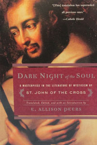 DARK NIGHT OF THE SOUL, A MASTERPIECE IN THE LITERATURE OF MYSTICISM by ST. JOHN OF THE CROSS