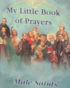 MY LITTLE BOOK OF PRAYERS, MALE SAINTS