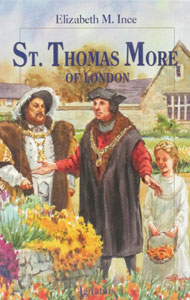 ST. THOMAS MORE OF LONDON by ELIZABETH M. INCE
