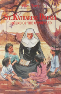 ST. KATHARINE DREXEL Friend of the Oppressed by ELLEN TERRY