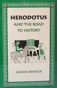 HERODUOTUS AND THE ROAD TO HISTORY by JEANNE BENDICK