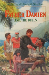 FATHER DAMIEN AND THE BELLS by ARTHUR AND ELIZABETH SHEEHAN