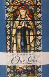 FAVORITE PRAYERS TO OUR LADY.