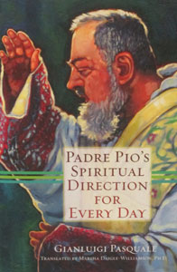 PADRE PIO'S SPIRITUAL DIRECTION FOR EVERYDAY, by Gianluigi Pasquale,paper.