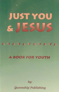 JUST YOU AND JESUS: A Book For Youth