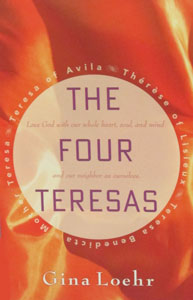 THE FOUR TERESAS by GINA LEOHR
