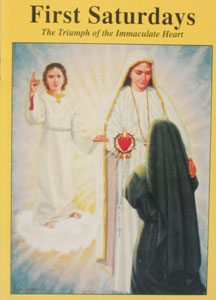 FIRST SATURDAYS The Triumph of the Immaculate Heart by FR. ROBERT J. FOX