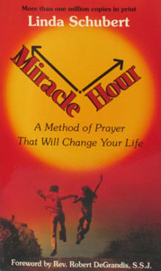 MIRACLE HOUR A Method of Prayer That Will Change Your Life by LINDA SCHUBERT