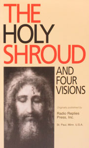 THE HOLY SHROUD AND FOUR VISIONS by REV. PATRICK O'CONNELL, B.D. AND REV. CHARLES CARTY