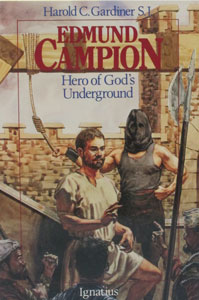 EDMUND CAMPION Hero of God's Underground by HAROLD C. GARDINER, S.J.
