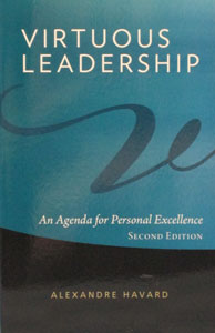 VIRTUOUS LEADERSHIP An Agenda for Personal Excellence by ALEXANDRE HAVARD
