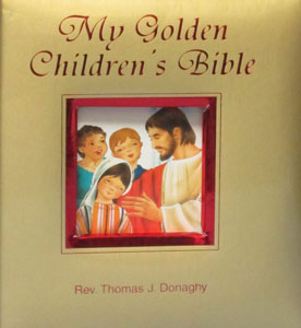 MY GOLDEN CHILDREN'S BIBLE By Rev. Thomas J. Donaghy #445/97