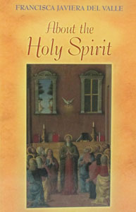 ABOUT THE HOLY SPIRIT by FRANCISCA JAVIERA DEL VALLE