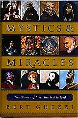 MYSTICS & MIRACLES-True Stories of Lives Touched by God by Bert Ghezzi.