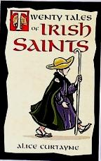 TWENTY TALES OF IRISH SAINTS by Alice Curtayne.