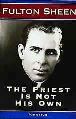 THE PRIEST IS NOT HIS OWN by Fulton Sheen.