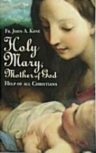 HOLY MARY, MOTHER OF GOD by Fr. John A Kane.