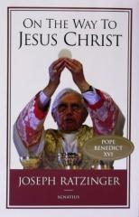 ON THE WAY TO JESUS CHRIST by Joseph Ratzinger (Pope Benedict XVI)