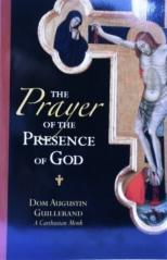 THE PRAYER OF THE PRESENCE OF GOD by Dom Augustin Guillerand