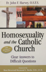 HOMOSEXUALITY AND THE CATHOLIC CHURCH Clear Answers to Difficult Questions  by FR. JOHN F. HARVEY, O.S.F.S.