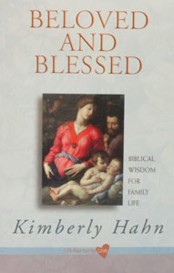 BELOVED AND BLESSED Biblical Wisdom for Family Life by KIMBERLY HAHN