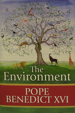 THE ENVIRONMENT by Pope Benedict XVI