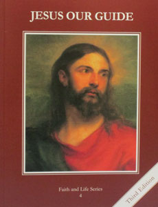 FAITH AND LIFE SERIES, Grade 4 Text (Third Edition): Jesus Our Guide