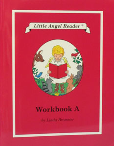 LITTLE ANGEL READER Catholic Phonics Series for Grades K-2 by Linda Bromeier, M.Ed. Workbook A.