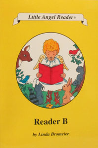 LITTLE ANGEL READER Catholic Phonics Series for Grades K-2 by Linda Bromeier, M.Ed. Reader B.
