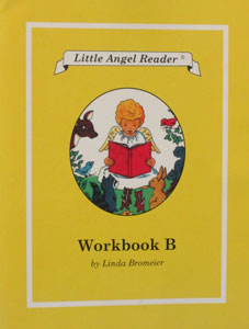 LITTLE ANGEL READER Catholic Phonics Series for Grades K-2 by Linda Bromeier, M.Ed. Workbook B.