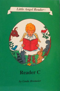 LITTLE ANGEL READER Catholic Phonics Series for Grades K-2 by Linda Bromeier, M.Ed. Reader C.