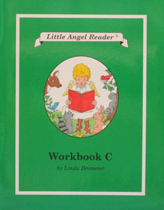 LITTLE ANGEL READER Catholic Phonics Series for Grades K-2 by Linda Bromeier, M.Ed. Workbook C.