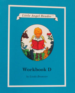 LITTLE ANGEL READER Catholic Phonics Series for Grades K-2 by Linda Bromeier, M.Ed. Workbook D.