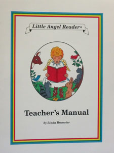 LITTLE ANGEL READER Catholic Phonics Series for Grades K-2 by Linda Bromeier, M.Ed. Teacher's Manual.