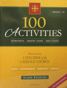 100 ACTIVITIES Based on the Catechism of the Catholic Church by Ellen Rossini.
