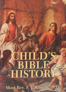 CHILD'S BIBLE HISTORY by the Most Rev. F J. Knecht.