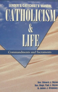 CATHOLICISM AND LIFE by HH&D (Leader's and Catechist's Manual).