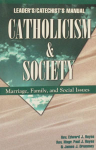 CATHOLICISM AND SOCIETY by HH&D (Leader's and Catechist's Manual).
