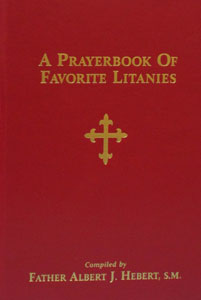 A PRAYERBOOK OF FAVORITE LITANIES compiled by Albert I. Hebert, S.M.